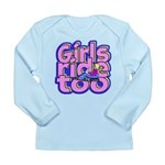 Girls Ride Too Long Sleeve Infant T-Shirt