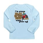 Play In The Dirt Long Sleeve Infant T-Shirt
