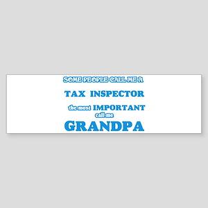 Some call me a Tax Inspector, the m Bumper Sticker