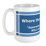 Where the Hell Was I? Large 'Insolence' Mug