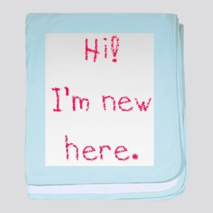 Hi! I'm New Here. Infant Blanket