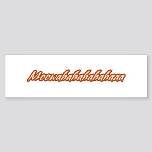 MOOWAHAHAHAHAHAAA Bumper Sticker