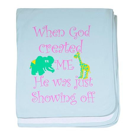 God was showing off Infant Blanket