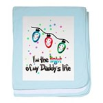 I'm The Light Of My Daddy's Life baby blanket