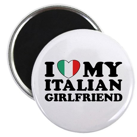 I Love My Italian Girlfriend Magnet
