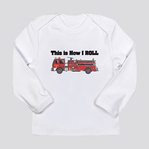 How I Roll (Fire Engine/Truck Long Sleeve Infant T