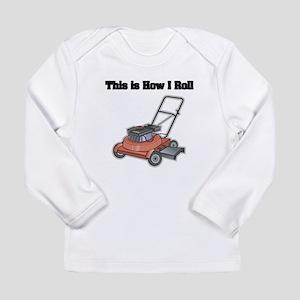 How I Roll (Lawn Mower) Long Sleeve Infant T-Shirt