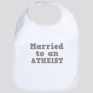 Married to an Atheist Bib