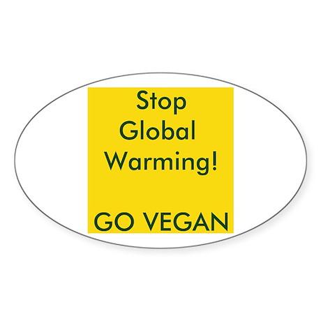 Stop Global Warming! Go Vegan Sticker (Oval)