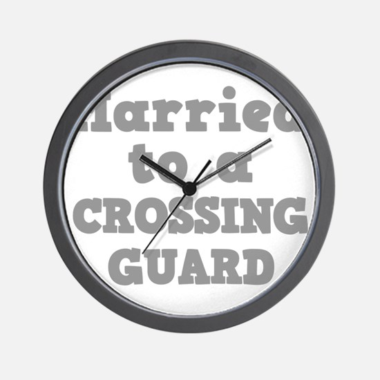 Married to a Crossing Guard Wall Clock
