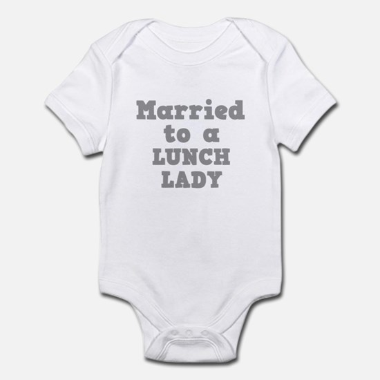 Married to a Lunch Lady Infant Bodysuit