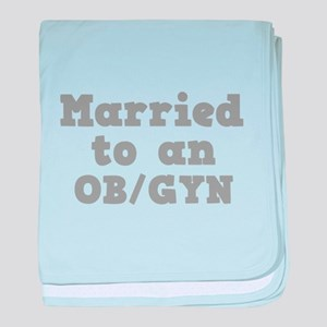 Married to an OB/GYN Infant Blanket