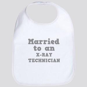 Married to an X-Ray Technicia Bib