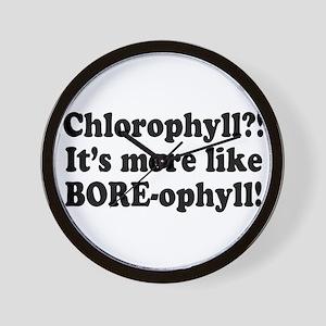 Chlorophyll? More like Bore-o Wall Clock