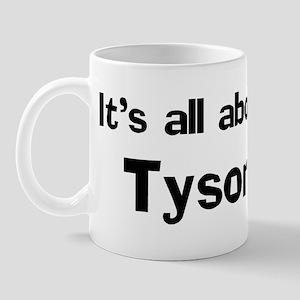 It's all about Tyson Mug