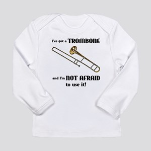 I've Got A Trombone Long Sleeve Infant T-Shirt