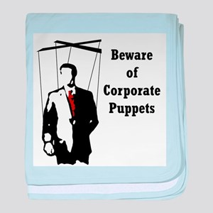 Beware of Corporate Puppets Infant Blanket