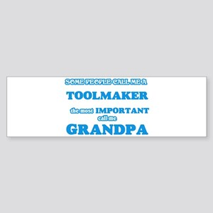 Some call me a Toolmaker, the most Bumper Sticker