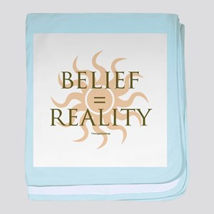 Belief = Reality Infant Blanket