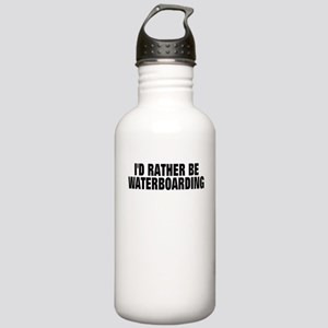 I'D RATHER BE WATERBOARDING Stainless Water Bottle