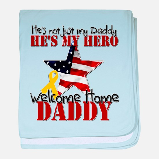 Welcome Home Daddy My Hero Infant Blanket