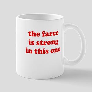 Farce Is Strong Mug