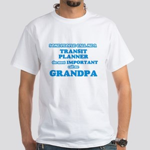 Some call me a Transit Planner, the most i T-Shirt