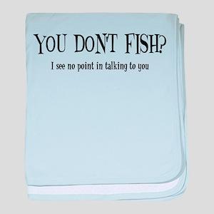 You Don't Fish? Infant Blanket