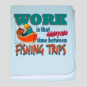 Work vs Fishing Trips Infant Blanket