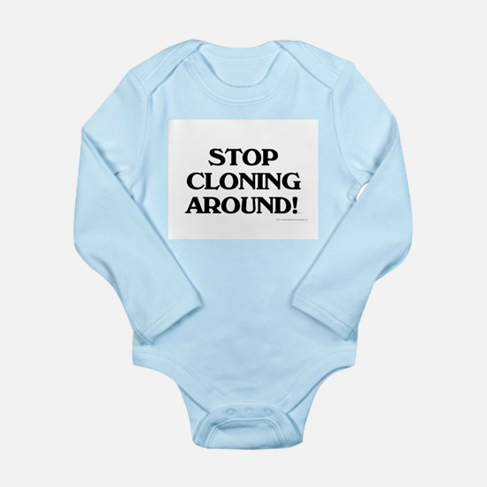 Stop Cloning Long Sleeve Infant Bodysuit
