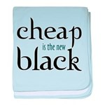 Cheap is the New Black - Infant Blanket