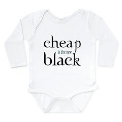 Cheap is the New Black - Long Sleeve Infant Bodysu