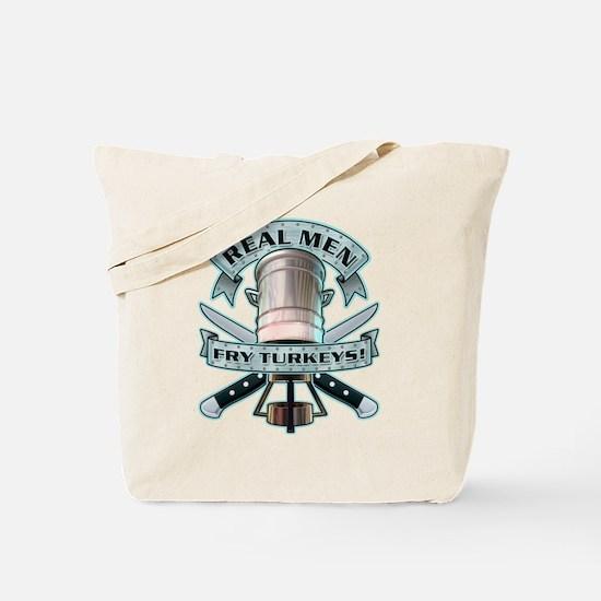 Real Men Fry Turkeys! Tote Bag
