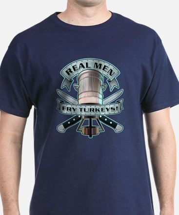 Real Men Fry Turkeys! T-Shirt