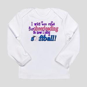 Too Cute For Cheerleadi Long Sleeve Infant T-Shirt