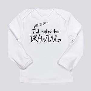 I'd Rather Be Drawing Long Sleeve Infant T-Shirt