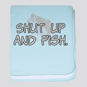 Shut up and fish. baby blanket