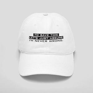 I'm Never Wrong Cap