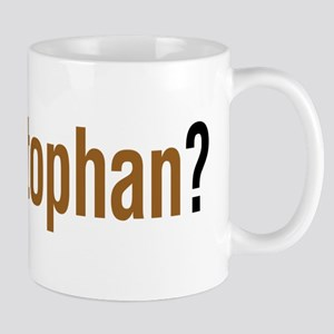 got tryptophan? Mug