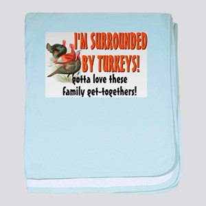 Surrounded by Turkeys Infant Blanket