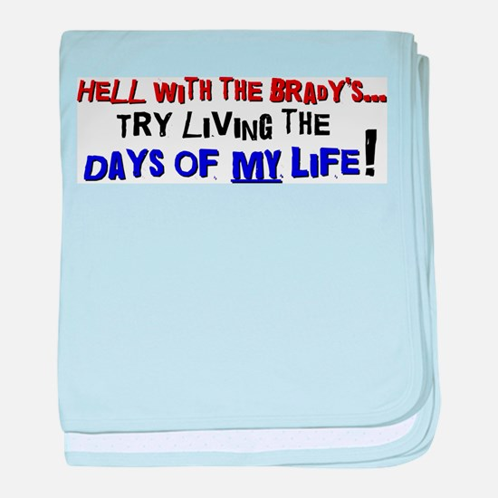Days of my life Infant Blanket
