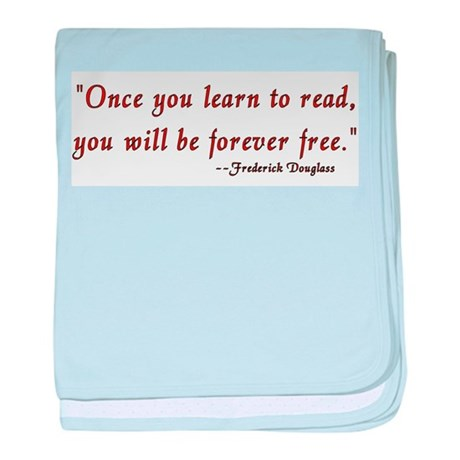 """Once you learn to read you'l Infant Blanket"