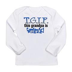 T.G.I.F. Grandpa Long Sleeve Infant T-Shirt