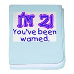 I'm 2 - You've Been Warned! Infant Blanket