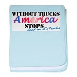 Without Trucks America Stops baby blanket