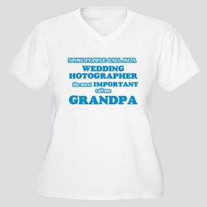 Some call me a Wedding Photograp Plus Size T-Shirt