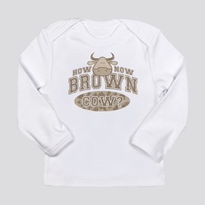How Now Brown Cow? Long Sleeve Infant T-Shirt