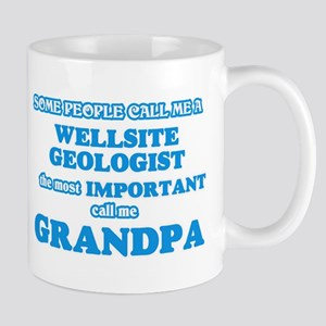 Some call me a Wellsite Geologist, the most i Mugs