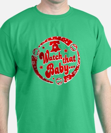 Watch that Baby... T-Shirt