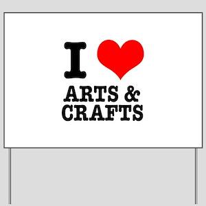 I Heart (Love) Arts & Crafts Yard Sign